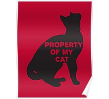 Property of my cat Poster