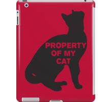 Property of my cat iPad Case/Skin
