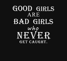 Good girls are bad girls who never get caught (white) Womens Fitted T-Shirt