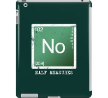 No Half Measures iPad Case/Skin