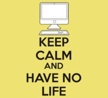 Keep calm and have no life Kids Clothes