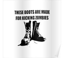 These Boots Are Made For Kicking Zombies Poster