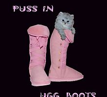 PUSS IN UGG BOOTS by Fotasia