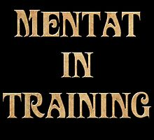 Mentat In Training by StudioTwentyTwo