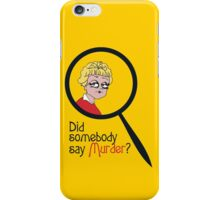 Did Somebody Say Murder? iPhone Case/Skin