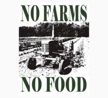 No Farms No Food by vvfineartphotog