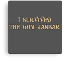 I Survived The Gom Jabbar Canvas Print