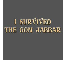 I Survived The Gom Jabbar Photographic Print