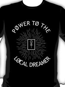 Power to the local dreamer - skeleton clique T-Shirt