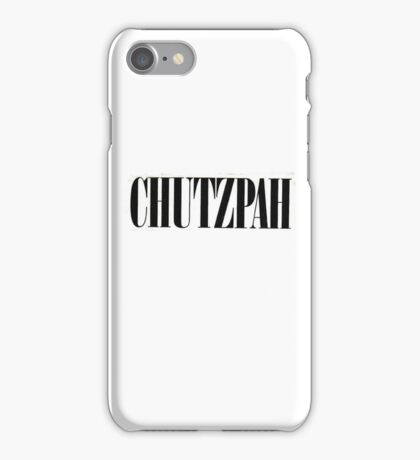 CHUTZPAH iPhone Case/Skin