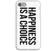 Happiness is a choice iPhone Case/Skin