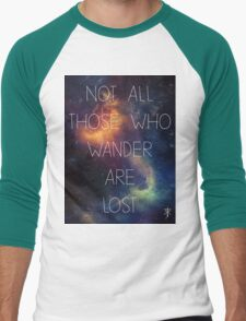 Not all those who wander are lost. Men's Baseball ¾ T-Shirt