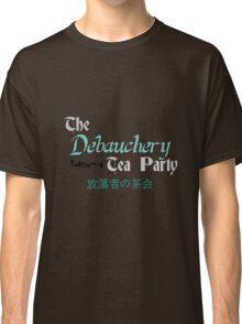 Debauchery Tea Party Classic T-Shirt