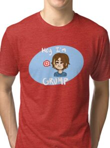 Hey I'm Grump Tri-blend T-Shirt