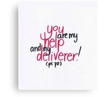 Psalm 70: Help & Deliverer Canvas Print