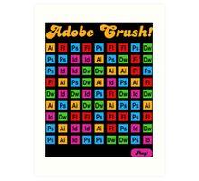 Adobe Crush! Art Print