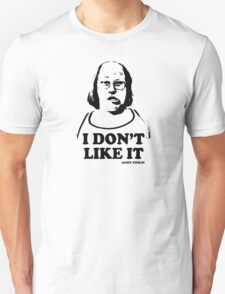 I Don't Like It Andy Pipkin Little Britain T Shirt T-Shirt