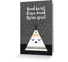 Kind heart, fierce mind, brave spirit Greeting Card