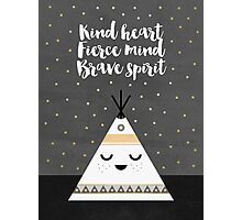 Kind heart, fierce mind, brave spirit Photographic Print
