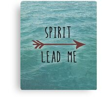 Spirit Lead Me Print Canvas Print