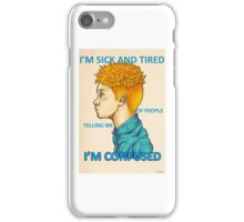 Sick and Tired iPhone Case/Skin