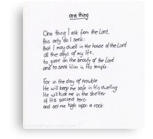 Psalm 27: One Thing Canvas Print