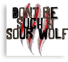 Don't be such a sour wolf Canvas Print