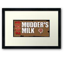Mudder's Milk Framed Print