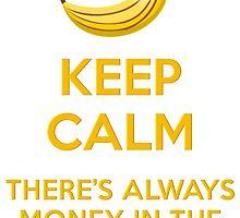 KEEP CALM BANANAS by John Kelly