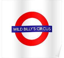 Wild Billys Circus Metro Underground Station Poster