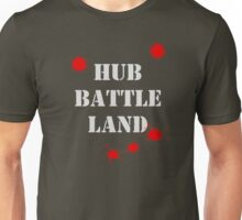 Hub Battle Land Unisex T-Shirt