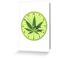 Cannabis clock Greeting Card