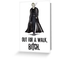 """Buffy The Vampire Slayer - Spike """"Out for a walk b#tch"""" Greeting Card"""