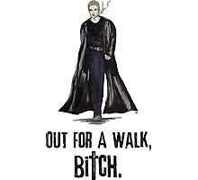 """Buffy The Vampire Slayer - Spike """"Out for a walk b#tch"""" Photographic Print"""
