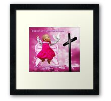 CHILDREN ARE A GIFT FROM THE LORD..ANGELIC BABY RIVEN WITH DOVE AND CROSS..PILLOW -TOTE BAG- PICTURE..ECT Framed Print