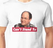 Can't Stand Ya Unisex T-Shirt