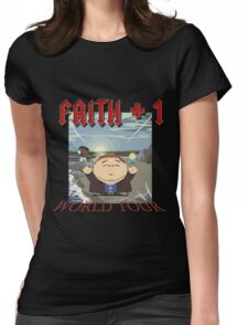 Faith+1 World Tour South park Womens Fitted T-Shirt