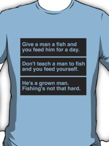 Fishing's not that hard T-Shirt