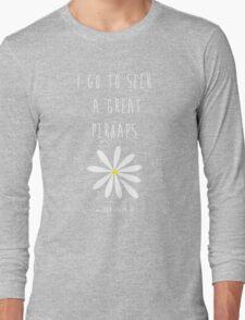 Looking For Alaska – John Green – Great Perhaps Long Sleeve T-Shirt
