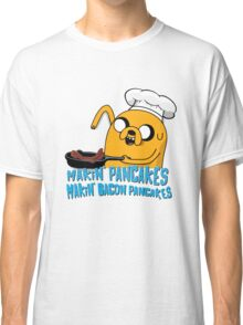 MAKIN' PANCAKES, MAKIN' BACON PANCAKES. Classic T-Shirt