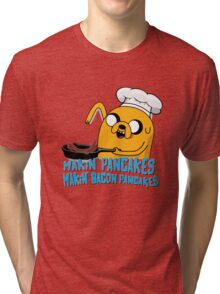 MAKIN' PANCAKES, MAKIN' BACON PANCAKES. Tri-blend T-Shirt