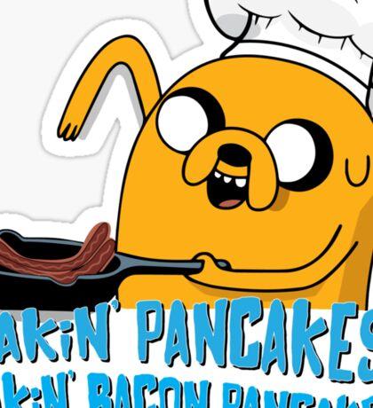 MAKIN' PANCAKES, MAKIN' BACON PANCAKES. Sticker