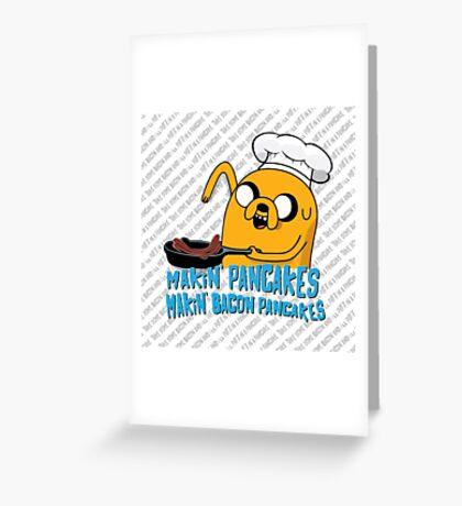 MAKIN' PANCAKES, MAKIN' BACON PANCAKES. Greeting Card