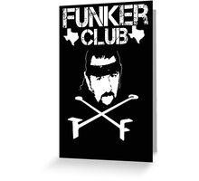 Funker Club - Terry Funk T shirt Greeting Card
