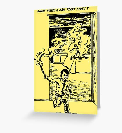 What Makes a Man Start Fires? - Minutemen Greeting Card