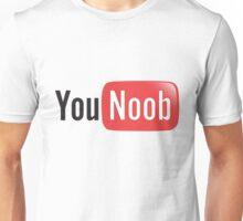 You Noob - You Tube Parody Unisex T-Shirt