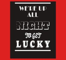 We're Up All Night To Get Lucky Baby Tee