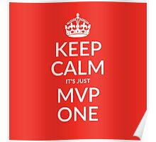Keep calm, it's just MVP one (PANTONE 485) Poster