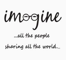 Imagine - John Lennon - Imagine All The People Sharing All The World... Typography Art by ddtk