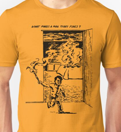 What Makes a Man Start Fires? - Minutemen Unisex T-Shirt